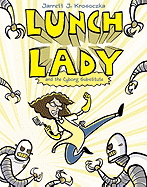 Lunch Lady and the Cyborg Substitute ( Lunch Lady )