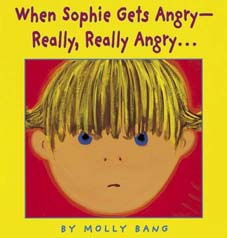 When Sophie Gets Angry- Really, Really Angry... (Caldecott Honor Book)