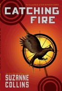 Catching Fire (the Second Book of the Hunger Games) ( Hunger Games	#02)