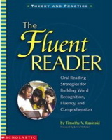 The Fluent Reader:Oral Reading Strategies for Building Word Recognition, Fluency, and Comprehension