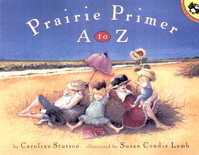 Prairie Primer A to Z (Picture Books)