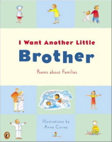 I Want Another Little Brother: and Other Poems About Families