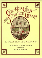 Cracked Corn and Snow Ice Cream: A Family Almanac
