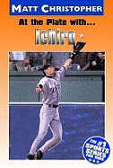 At the Plate With... Ichiro ( Matt Christopher Sports Bio Bookshelf )