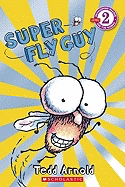 Super Fly Guy (Scholastic Reader Level 2)