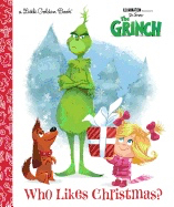 Who Likes Christmas? (Illumination's the Grinch) ( Little Golden Book )