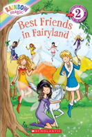 Rainbow Magic: Best Friends In Fairyland (Scholastic Reader Level 2)