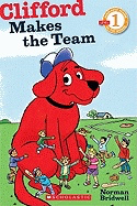 Clifford Makes the Team ( Scholastic Reader: Level 1 )
