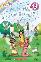 Rainbow Magic: Pet Fairies to the Rescue! (Scholastic Reader - Level 2)