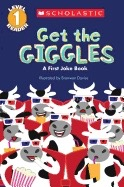 Scholastic Reader Level 1: Get the Giggles: A First Joke Book ( Scholastic Reader: Level 1 )