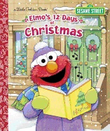 Elmo's 12 Days of Christmas ( Little Golden Book )
