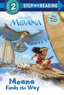 Moana Finds the Way (Disney Moana) ( Step Into Reading: A Step 2 Book )