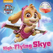 High-Flying Skye [With Audio CD] ( Paw Patrol )