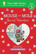 Mouse and Mole: Secret Valentine ( Green Light Readers: Level 3 )