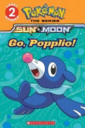 Go, Popplio! (Pokemon Alola: Level 2 Reader)