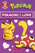 Pikachu in Love (Pokemon: Level 2 Reader)