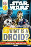 DK Readers L1: Star Wars: What Is a Droid? ( DK Readers: Level 1 )